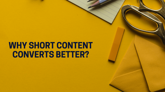 Why short content converts better?